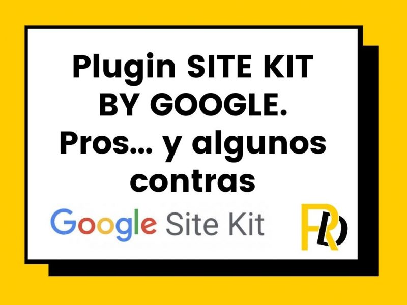 Plugin Site Kit by Google para WordPress: pros/contras y cómo usarlo